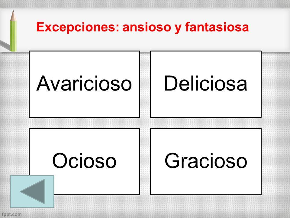 Excepciones: ansioso y fantasiosa