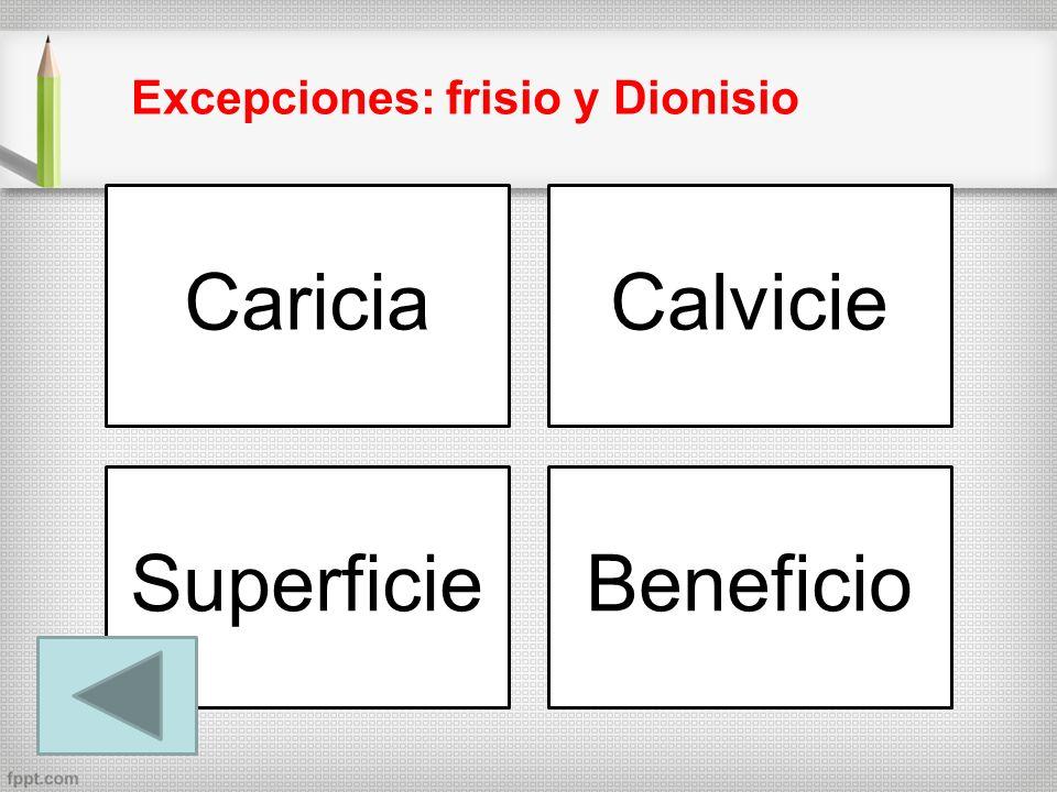 Excepciones: frisio y Dionisio