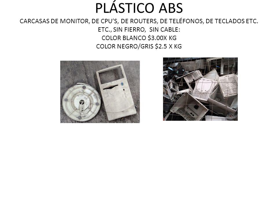 PLÁSTICO ABS CARCASAS DE MONITOR, DE CPU'S, DE ROUTERS, DE TELÉFONOS, DE TECLADOS ETC.
