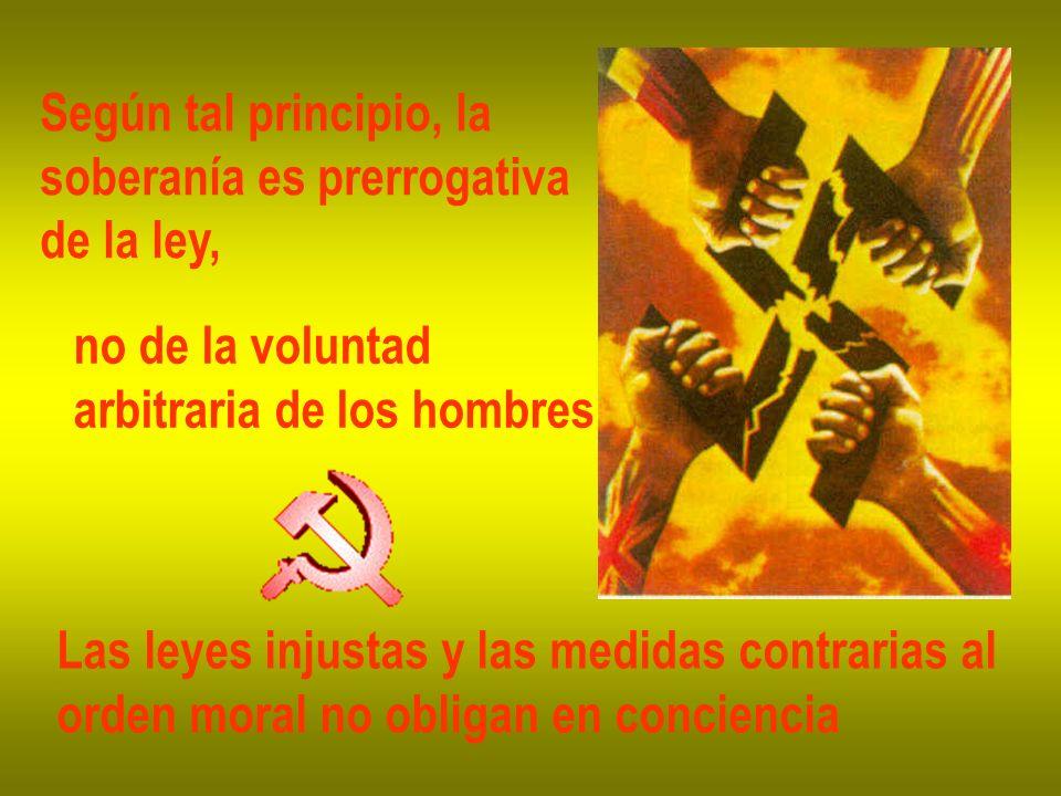 Según tal principio, la soberanía es prerrogativa. de la ley, no de la voluntad. arbitraria de los hombres.