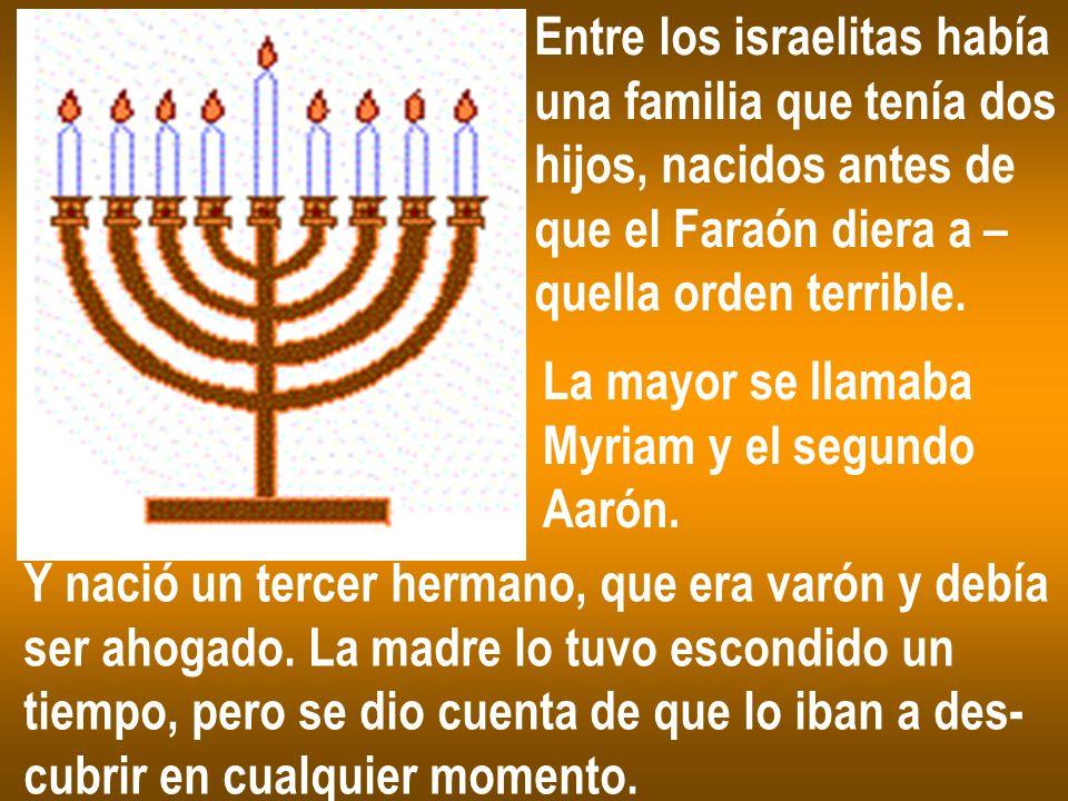 Entre los israelitas había