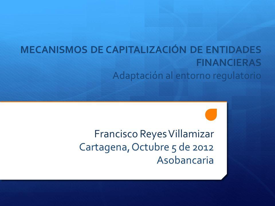 Francisco Reyes Villamizar Cartagena, Octubre 5 de 2012 Asobancaria