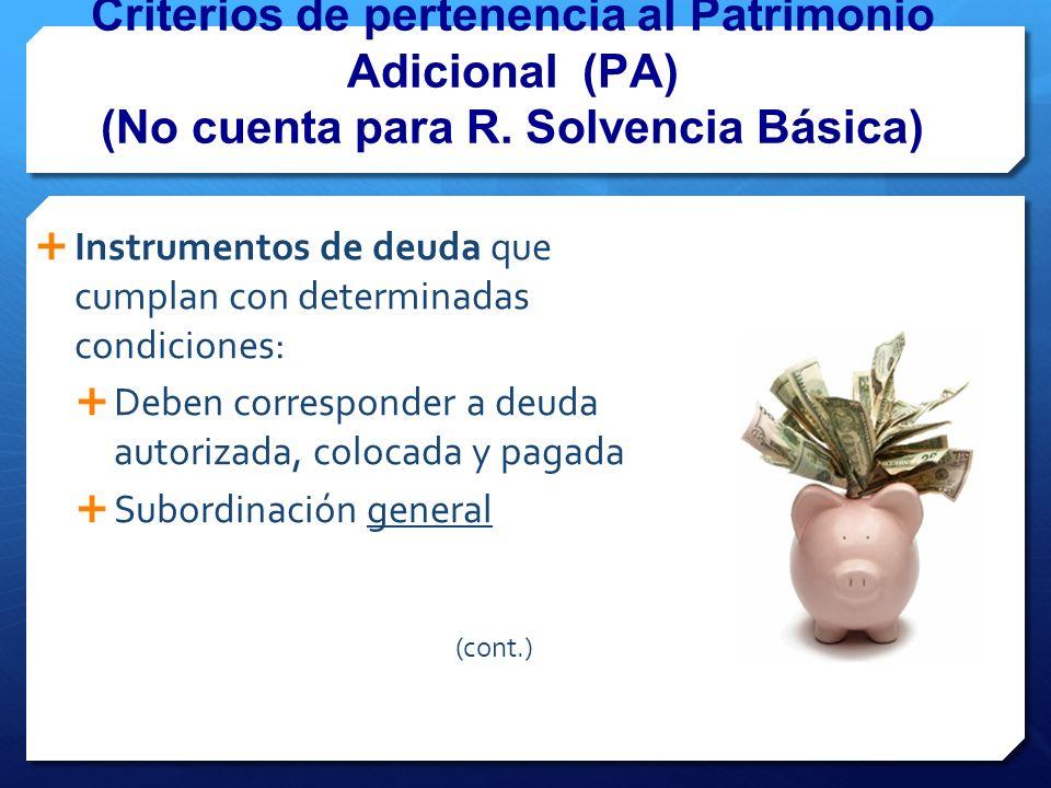 Criterios de pertenencia al Patrimonio Adicional (PA) (No cuenta para R. Solvencia Básica)