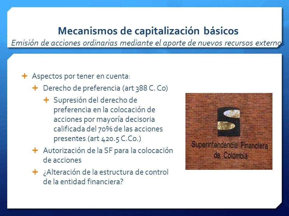Mecanismos de capitalización básicos Emisión de acciones ordinarias mediante el aporte de nuevos recursos externos