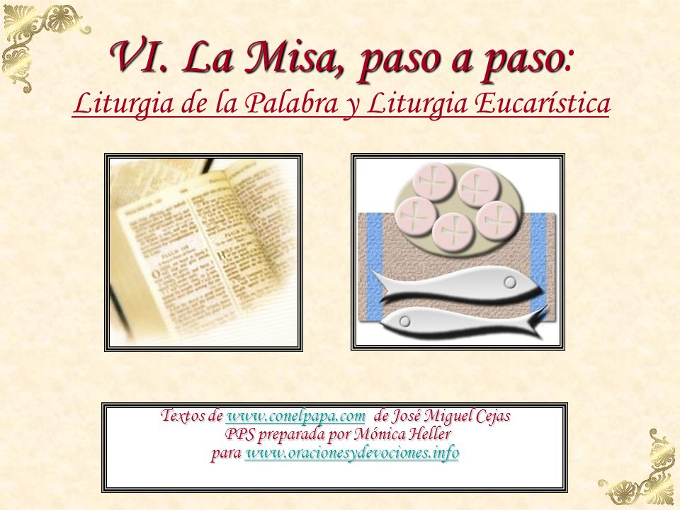 VI. La Misa, paso a paso: Liturgia de la Palabra y Liturgia Eucarística