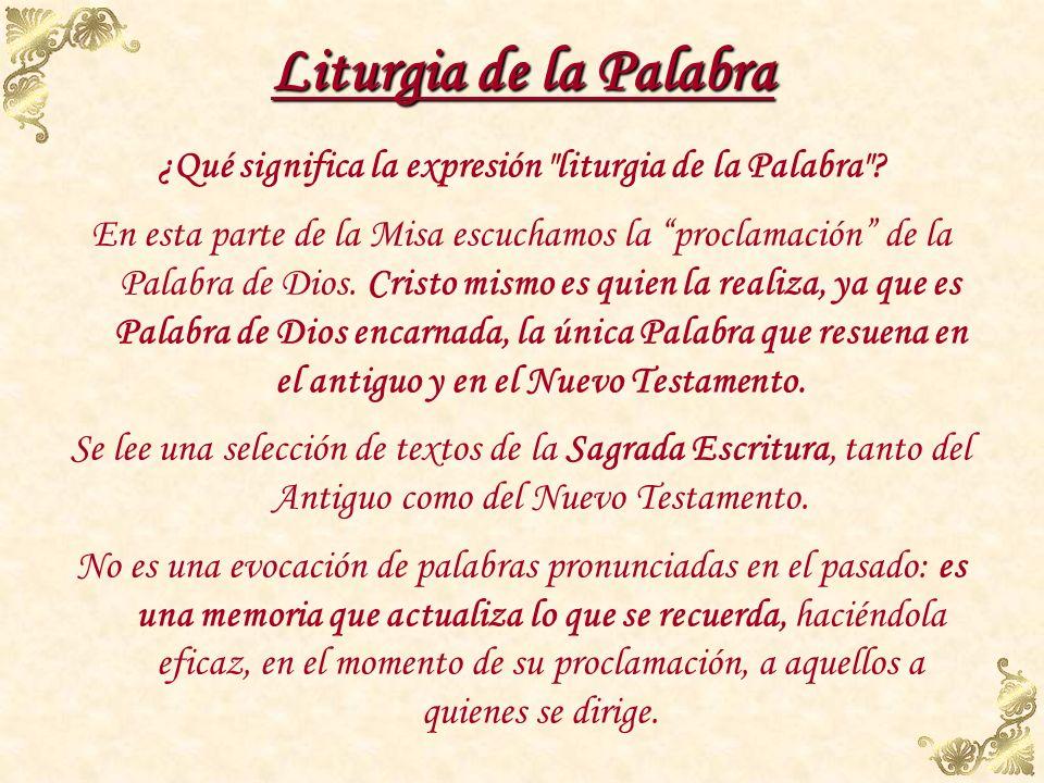 ¿Qué significa la expresión liturgia de la Palabra