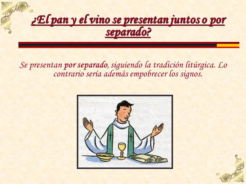 ¿El pan y el vino se presentan juntos o por separado