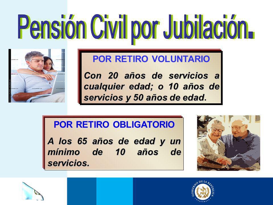 Pensión Civil por Jubilación.
