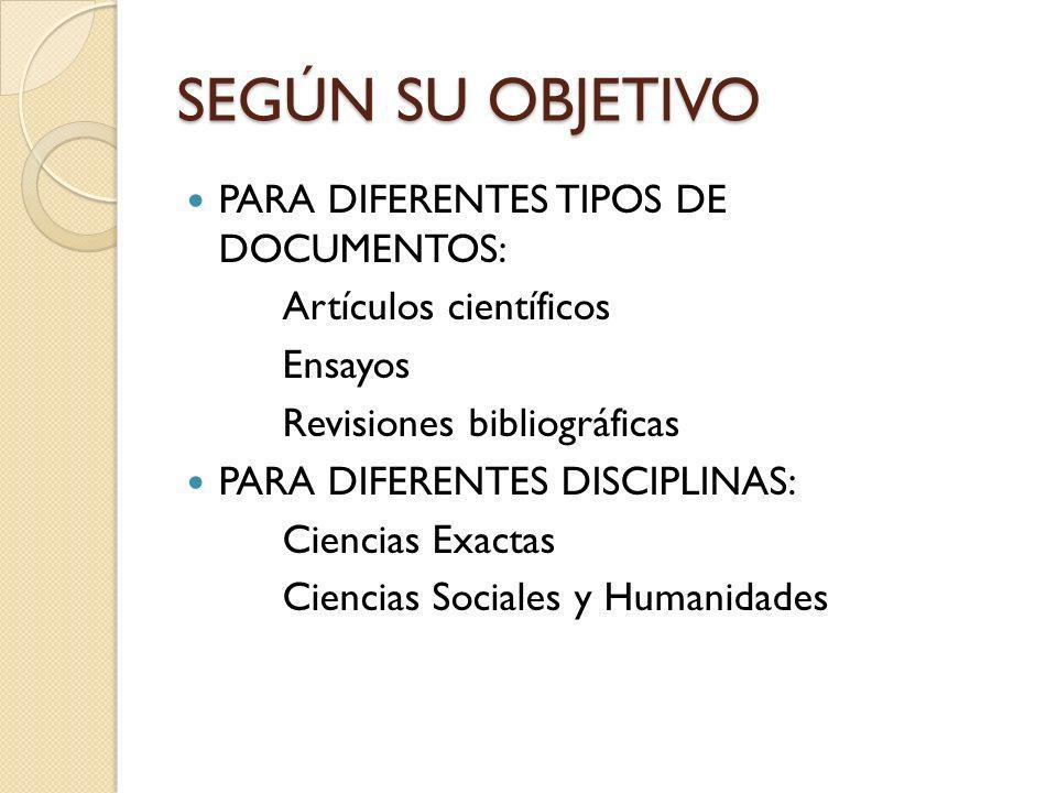 SEGÚN SU OBJETIVO PARA DIFERENTES TIPOS DE DOCUMENTOS:
