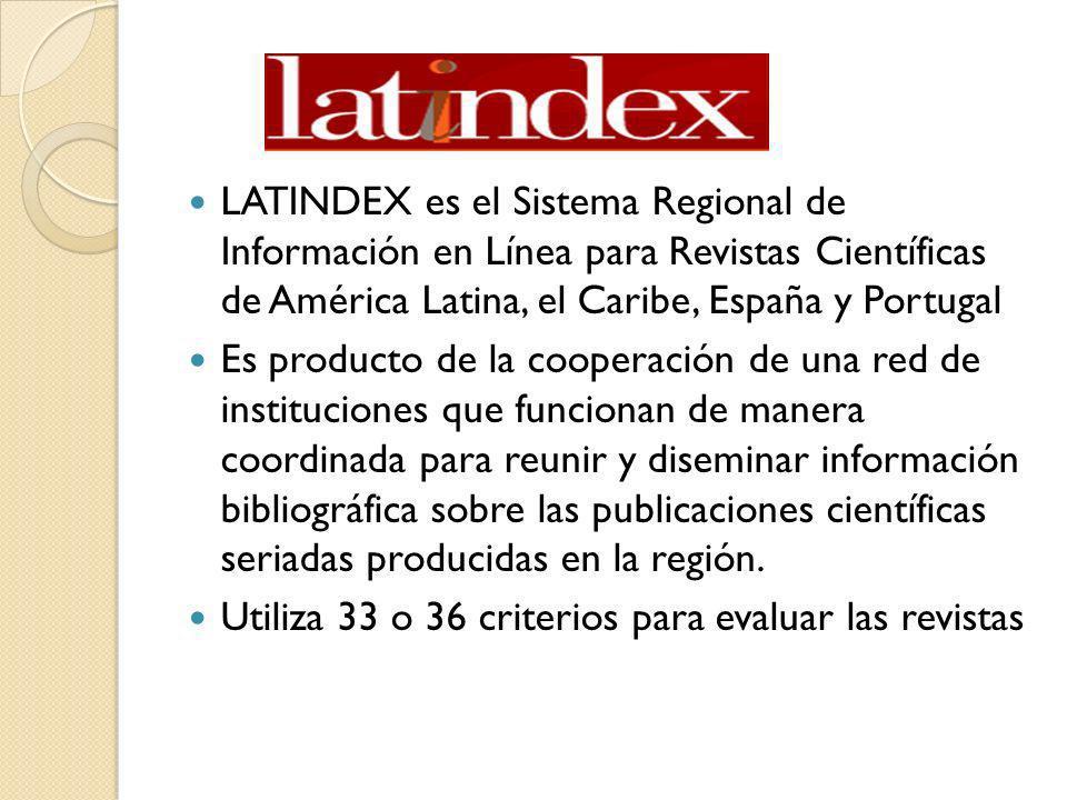 LATINDEX es el Sistema Regional de Información en Línea para Revistas Científicas de América Latina, el Caribe, España y Portugal