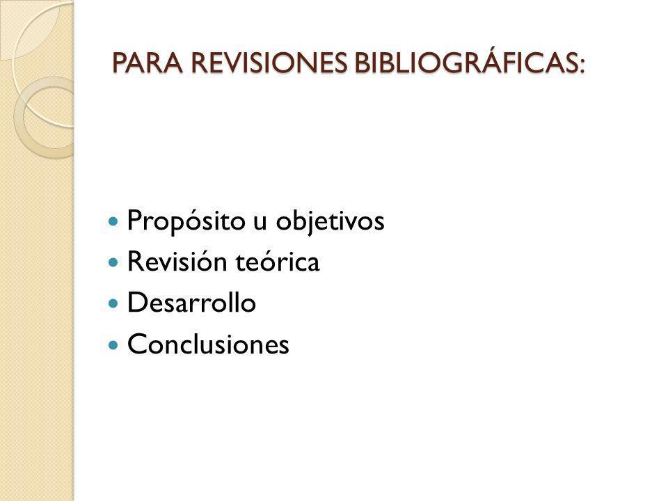 PARA REVISIONES BIBLIOGRÁFICAS: