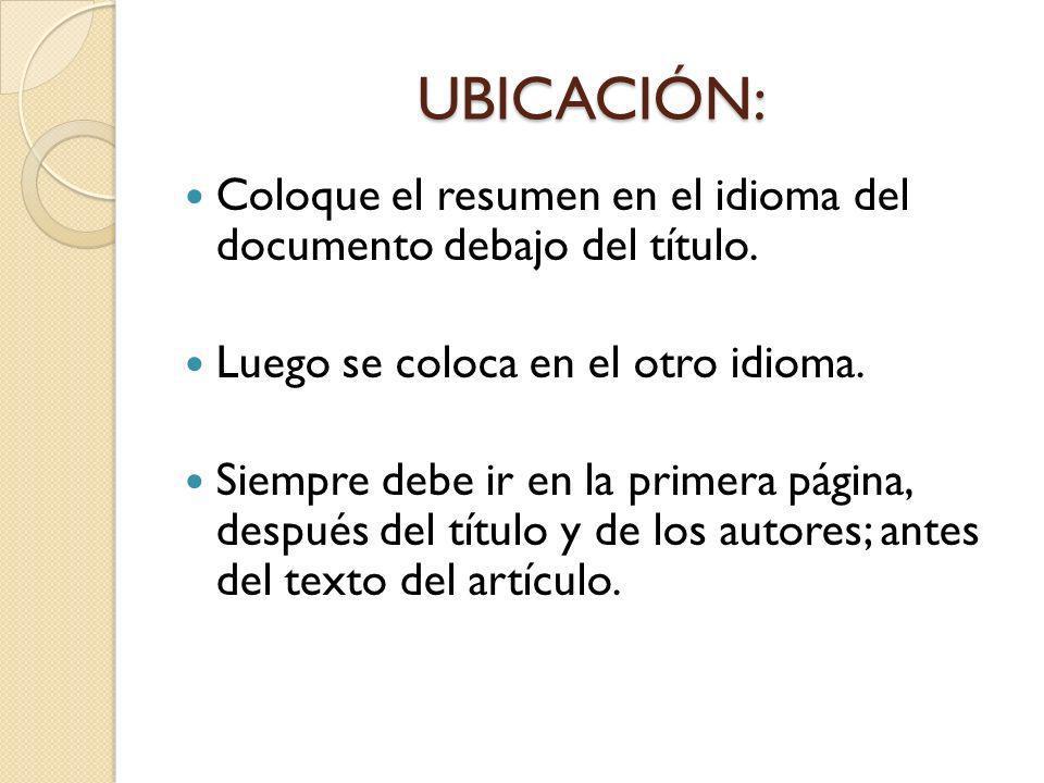 UBICACIÓN: Coloque el resumen en el idioma del documento debajo del título. Luego se coloca en el otro idioma.