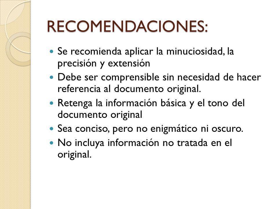 RECOMENDACIONES: Se recomienda aplicar la minuciosidad, la precisión y extensión.