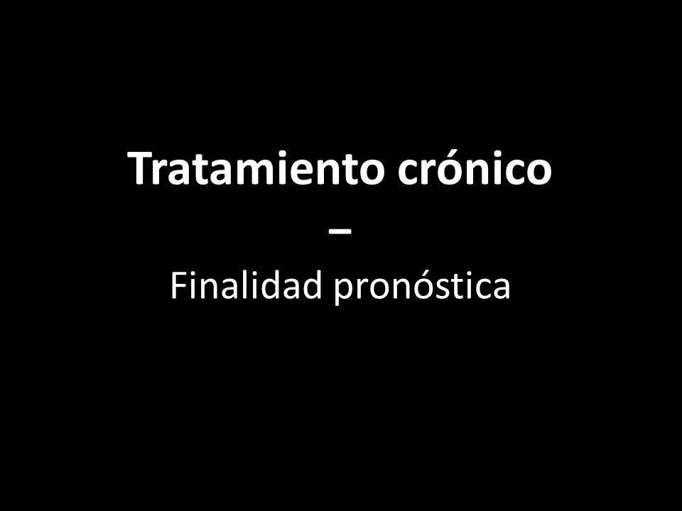 Tratamiento crónico − Finalidad pronóstica