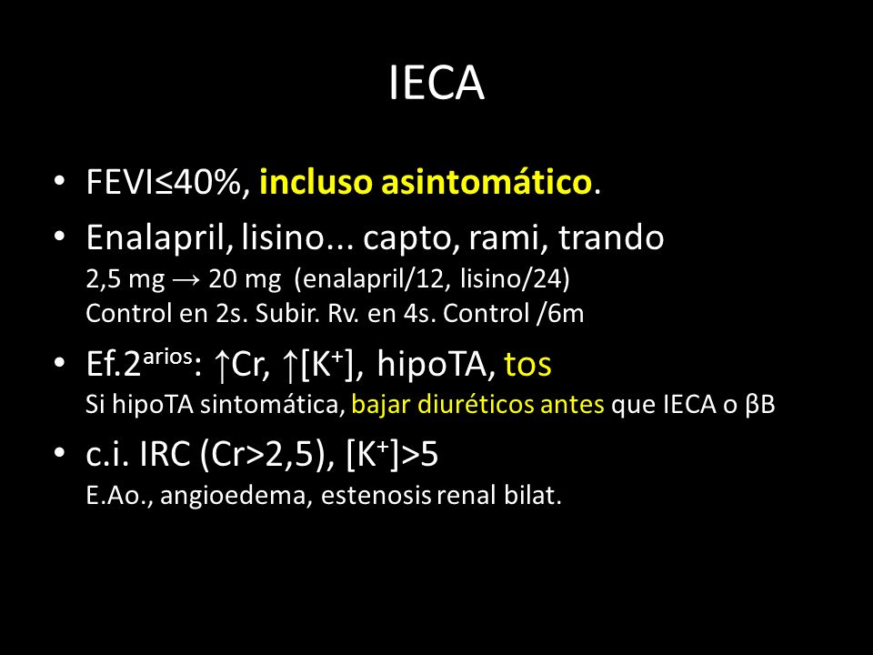 IECA FEVI≤40%, incluso asintomático.