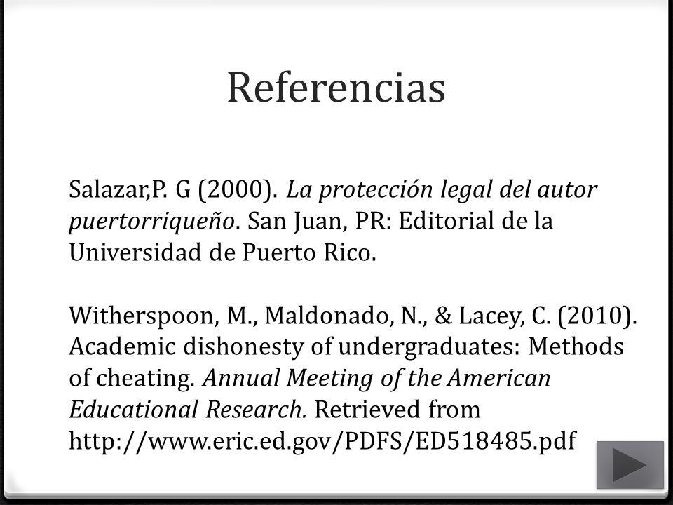 Referencias Salazar,P. G (2000). La protección legal del autor puertorriqueño. San Juan, PR: Editorial de la Universidad de Puerto Rico.