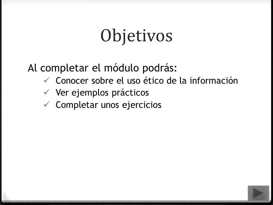 Objetivos Al completar el módulo podrás: