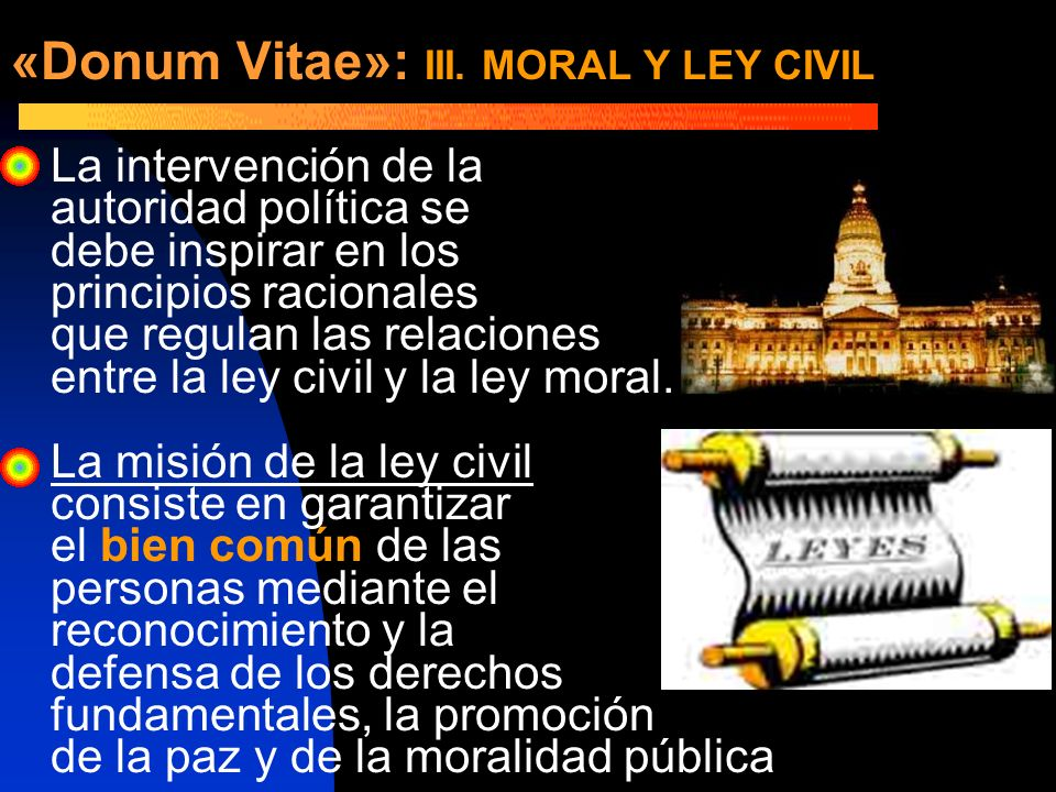 «Donum Vitae»: III. MORAL Y LEY CIVIL