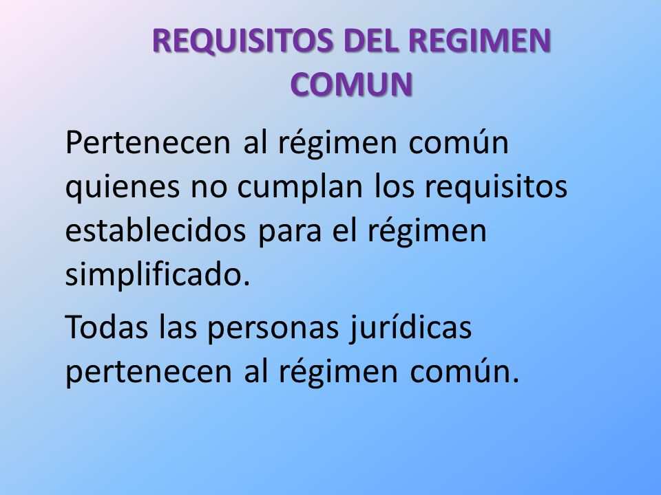 REQUISITOS DEL REGIMEN COMUN