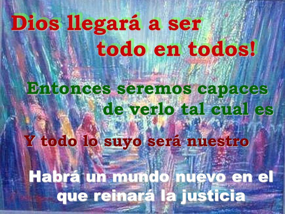 Habrá un mundo nuevo en el que reinará la justicia