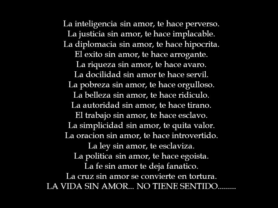 La inteligencia sin amor, te hace perverso