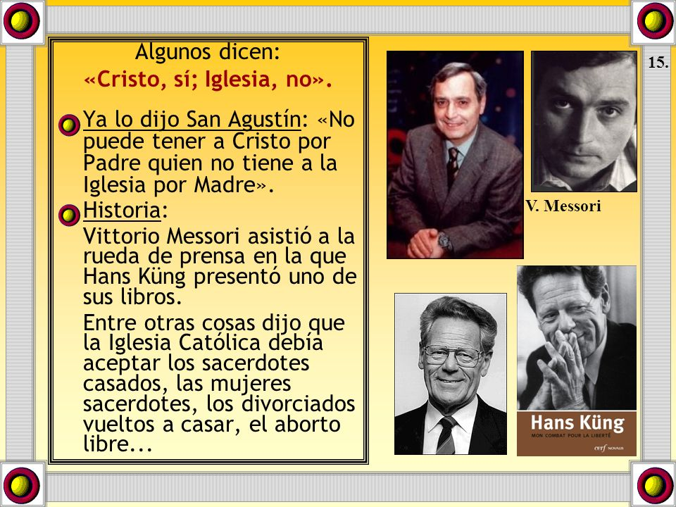 «Cristo, sí; Iglesia, no».