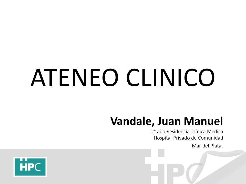 ATENEO CLINICO Vandale, Juan Manuel 2° año Residencia Clínica Medica