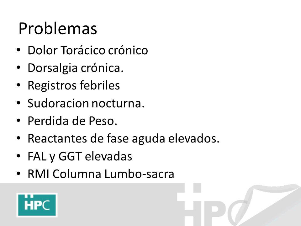Problemas Dolor Torácico crónico Dorsalgia crónica. Registros febriles
