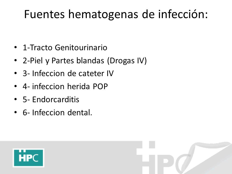Fuentes hematogenas de infección: