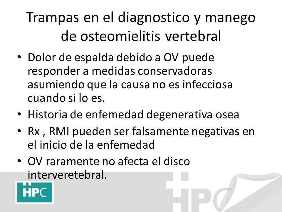 Trampas en el diagnostico y manego de osteomielitis vertebral