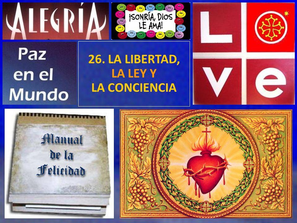 26. LA LIBERTAD, LA LEY Y LA CONCIENCIA