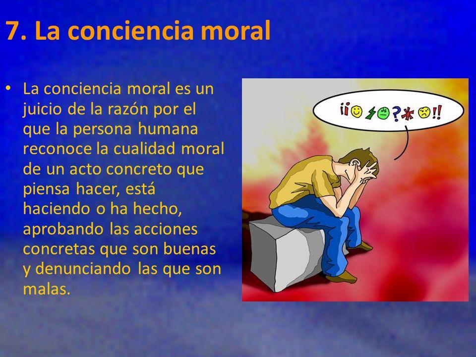 7. La conciencia moral