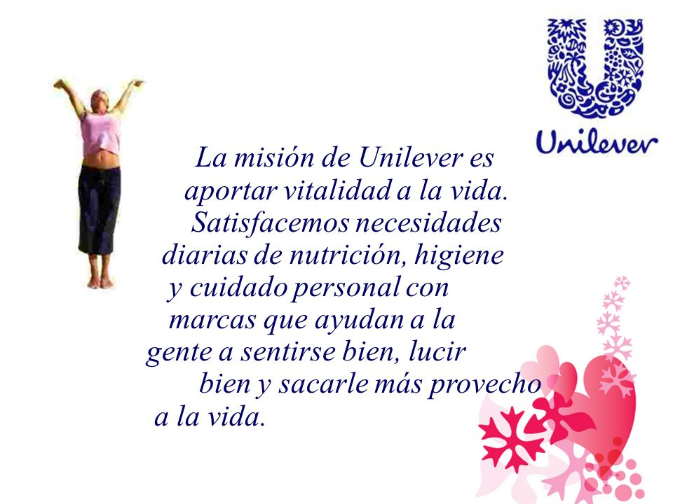 La misión de Unilever es aportar vitalidad a la vida