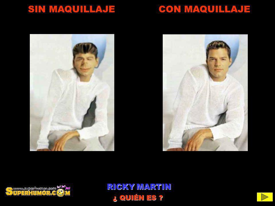 SIN MAQUILLAJE CON MAQUILLAJE Espera 10 segundos... RICKY MARTIN