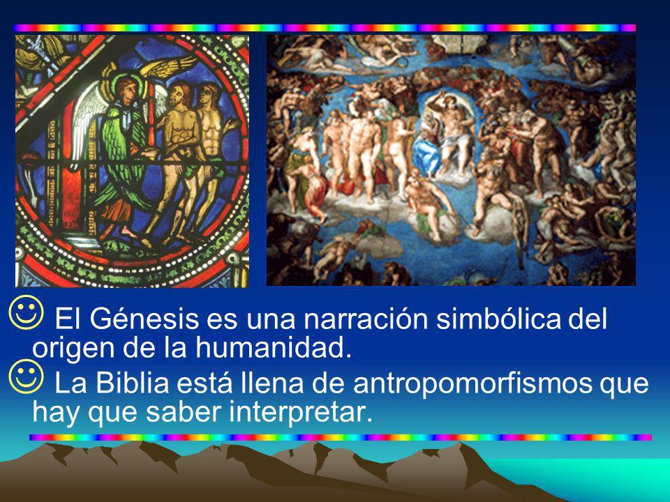 El Génesis es una narración simbólica del origen de la humanidad.