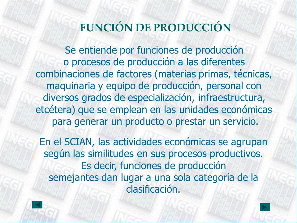 FUNCIÓN DE PRODUCCIÓN Se entiende por funciones de producción