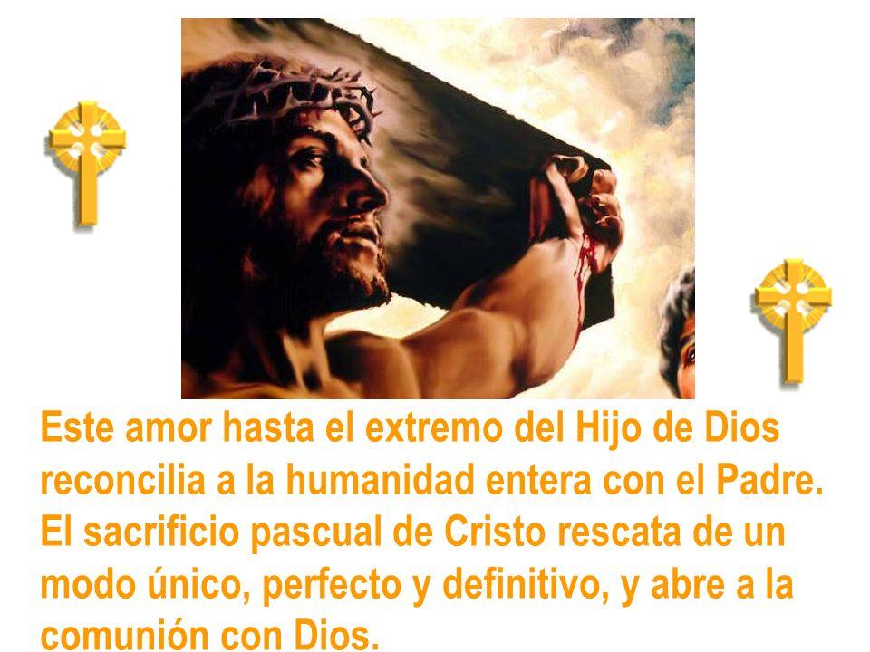 Este amor hasta el extremo del Hijo de Dios