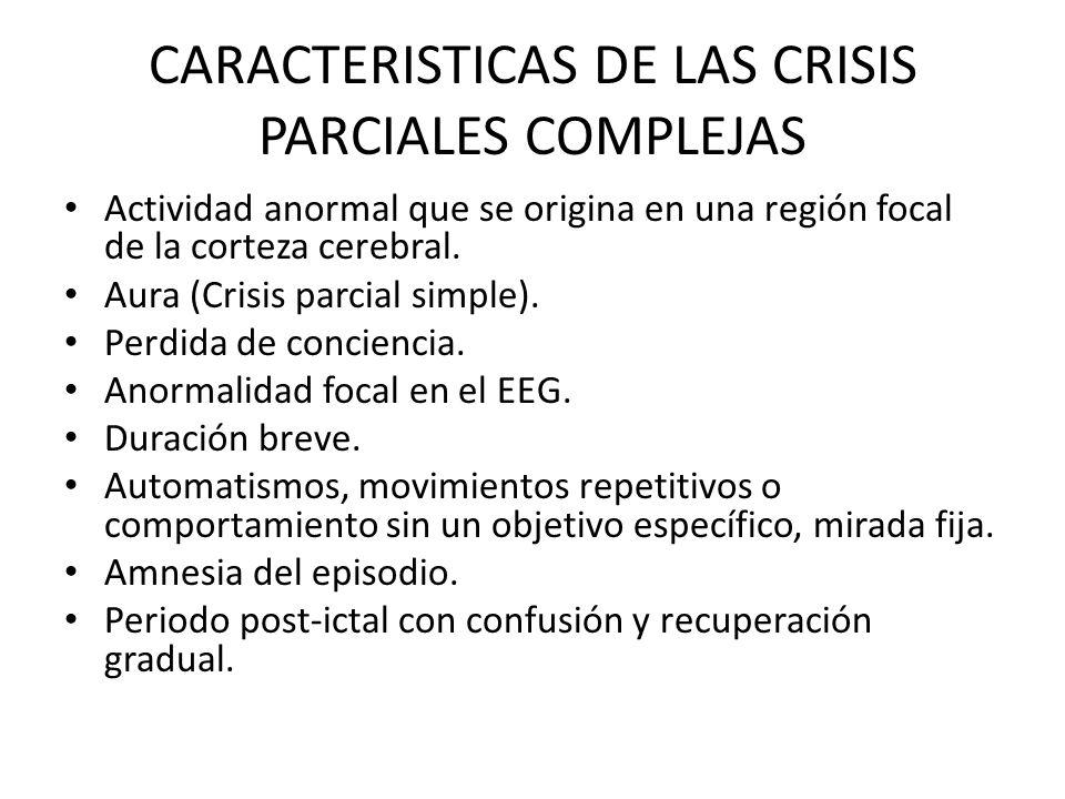 CARACTERISTICAS DE LAS CRISIS PARCIALES COMPLEJAS
