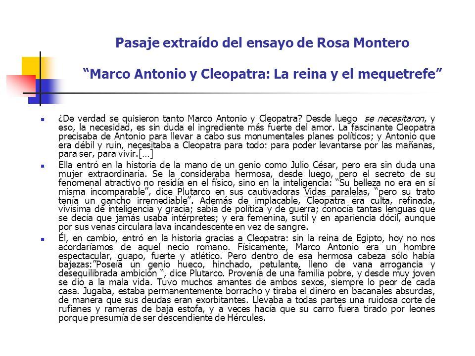 Pasaje extraído del ensayo de Rosa Montero Marco Antonio y Cleopatra: La reina y el mequetrefe