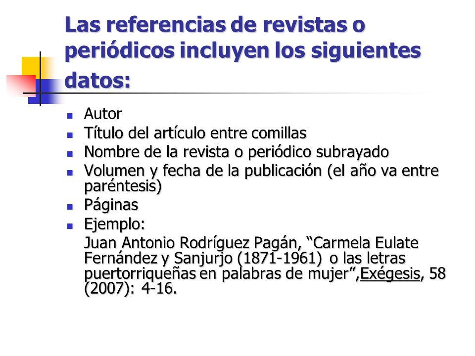 Las referencias de revistas o periódicos incluyen los siguientes datos:
