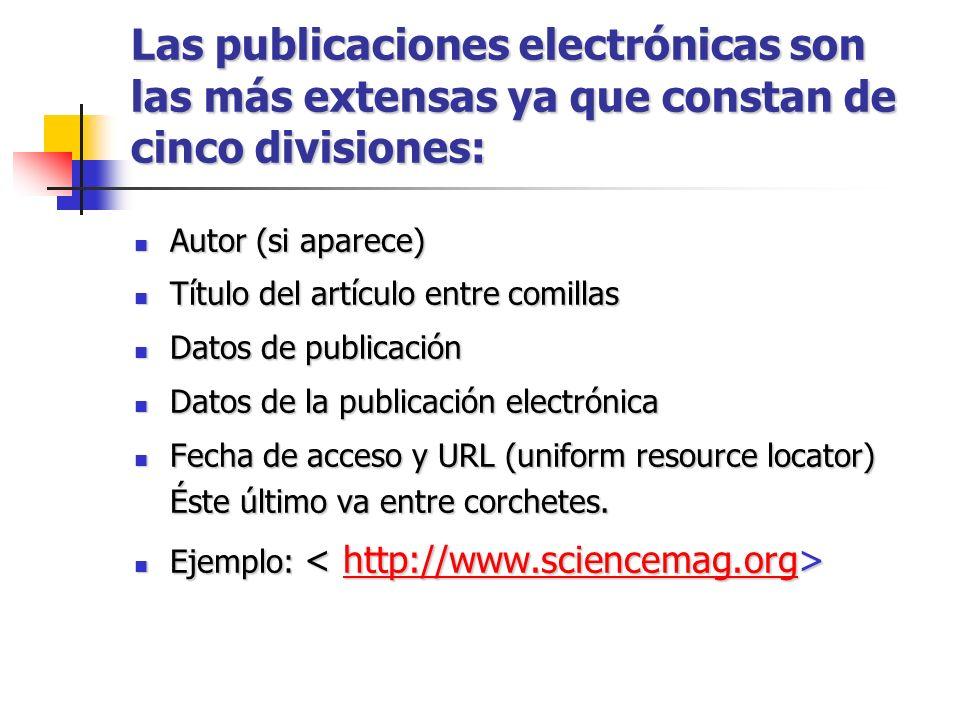Las publicaciones electrónicas son las más extensas ya que constan de cinco divisiones: