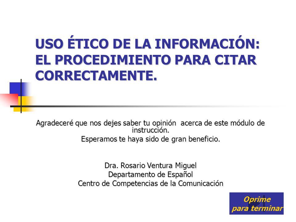 USO ÉTICO DE LA INFORMACIÓN: EL PROCEDIMIENTO PARA CITAR CORRECTAMENTE.