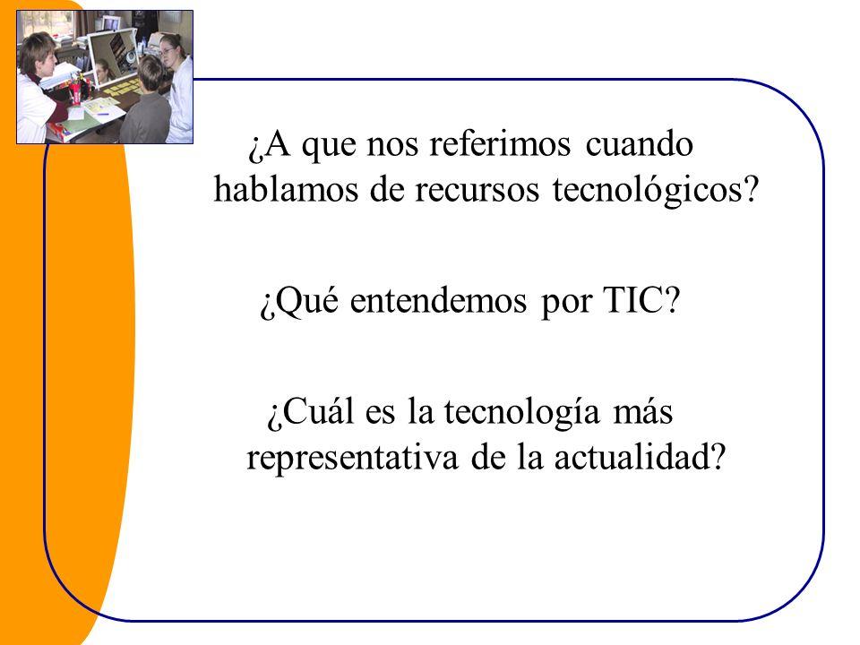 ¿A que nos referimos cuando hablamos de recursos tecnológicos