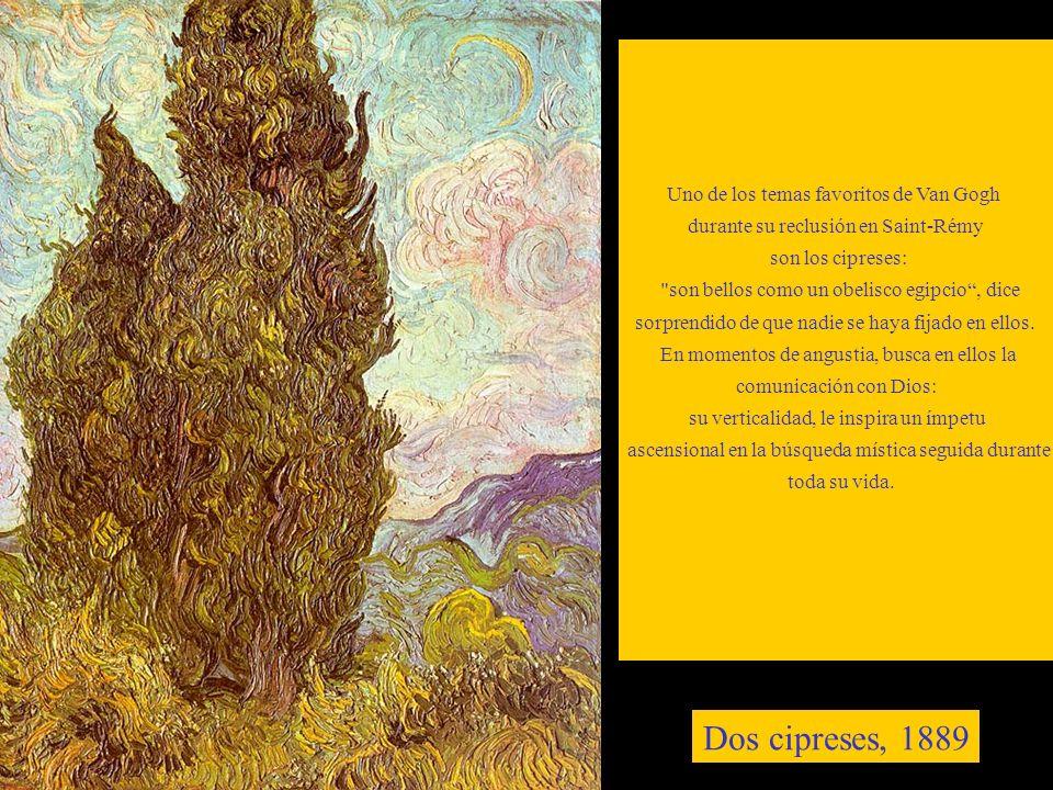 Dos cipreses, 1889 Uno de los temas favoritos de Van Gogh