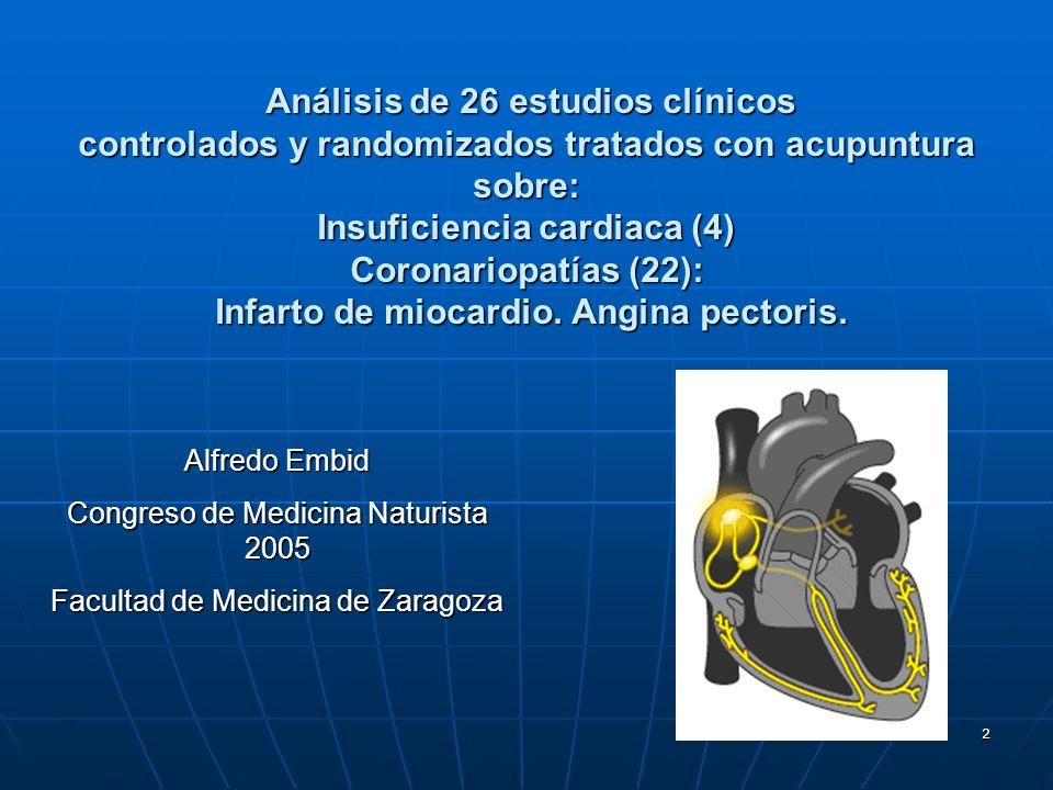Análisis de 26 estudios clínicos controlados y randomizados tratados con acupuntura sobre: Insuficiencia cardiaca (4) Coronariopatías (22): Infarto de miocardio. Angina pectoris.