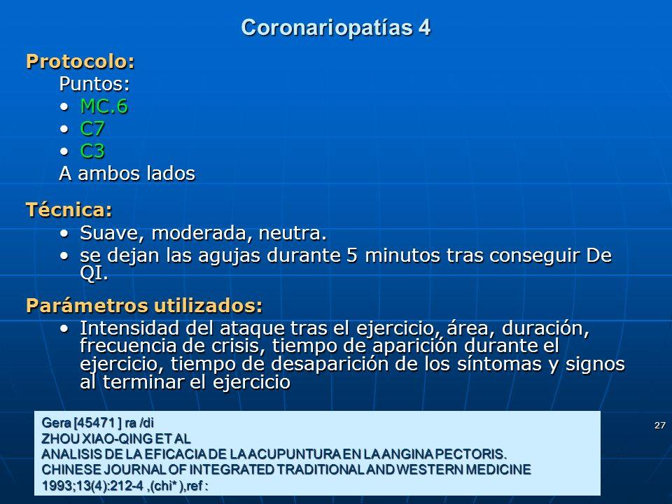 Coronariopatías 4 Protocolo: Puntos: MC.6 C7 C3 A ambos lados Técnica: