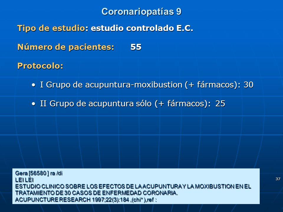 Coronariopatías 9 Tipo de estudio: estudio controlado E.C.