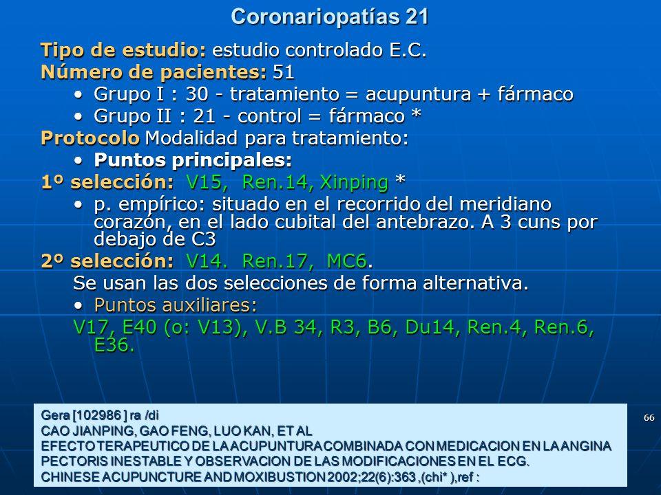 Coronariopatías 21 Tipo de estudio: estudio controlado E.C.
