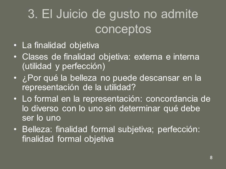 3. El Juicio de gusto no admite conceptos