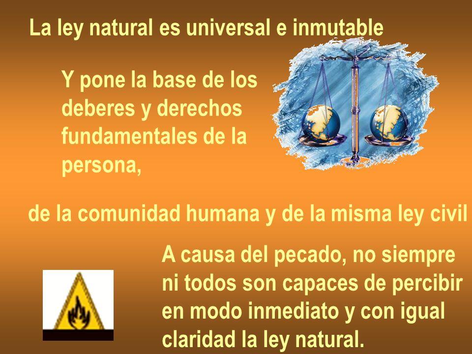 La ley natural es universal e inmutable